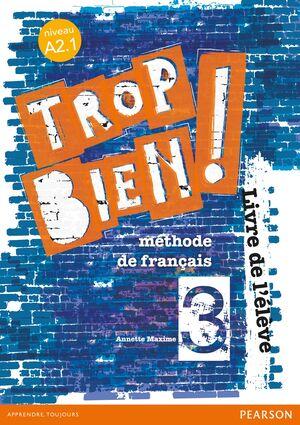 TROP BIEN ! 3 LIVRE DE L'ÉLÈVE