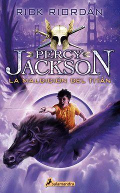 LA MALDICION DEL TITAN (PERCY JACKSON Y LOS DIOSES DEL OLIMPO 3)