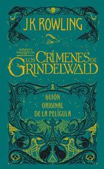 LOS CRIMENES DE GRINDELWALD. GUION ORIGINAL DE LA PELICULA