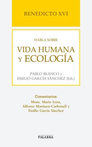 BENEDICTO XVI HABLA SOBRE VIDA HUMANA Y ECOLOGIA