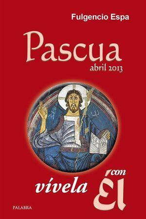 PASCUA 2013. VIVELA CON EL