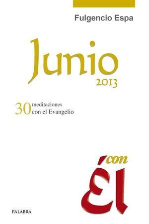 JUNIO 2013, CON ÉL