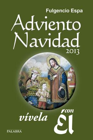ADVIENTO-NAVIDAD 2013, VÍVELA CON ÉL