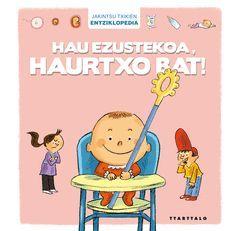 HAU EZUSTEKOA, HAURTXO BAT!