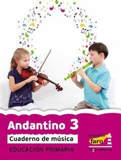 PROYECTO FARO, ANDANTINO 3, MÚSICA, 1 EDUCACIÓN PRIMARIA, 2 CICLO