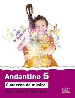 PROYECTO FARO, ANDANTINO, MÚSICA, 5 EDUCACIÓN PRIMARIA, 3 CICLO. CUADERNO