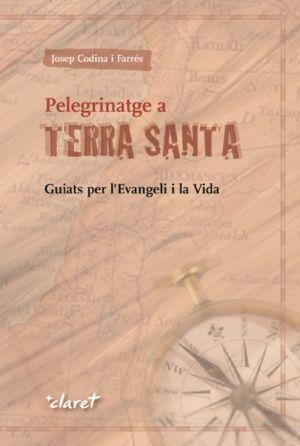 PELEGRINATGE A TERRA SANTA