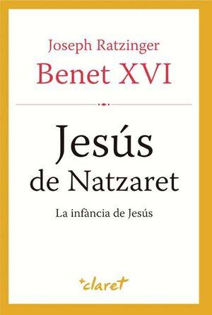 JESÚS DE NATZARET. LA INFÀNCIA DE JESÚS