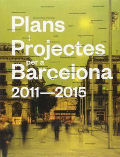 PLANS I PROJECTES DE BARCELONA, 2011-2015