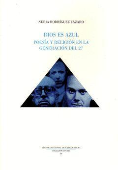 DIOS ES AZUL POESIA Y RELIGION EN LA GENERACION DEL 27