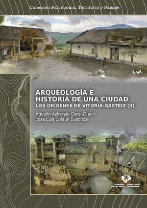 ARQUEOLOGIA E HISTORIA DE UNA CIUDAD (2T)