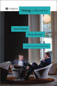 DIALEGS A BARCELONA. ANTONI ESTEVE - FERRAN SORIANO.MAGRANA-RUST