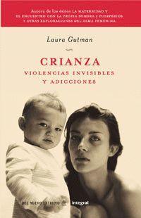 CRIANZA.VIOLENCIAS INVISIBLES Y ADICCIONES.ED08.INTEGRAL-RUST