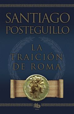 LA TRAICION DE ROMA (TRILOGIA AFRICANUS 3)