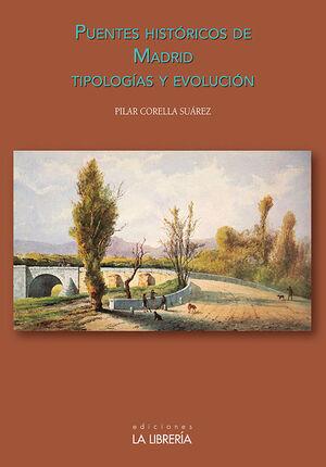 PUENTES HISTÓRICOS DE MADRID TIPOLOGÍAS Y EVOLUCIÓN