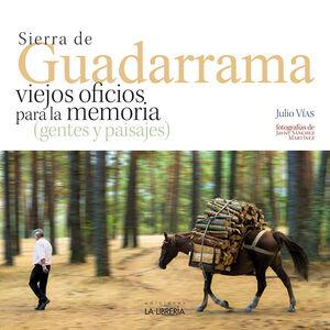 SIERRA DE GUADARRAMA VIEJOS OFICIOS PARA LA MEMORIA