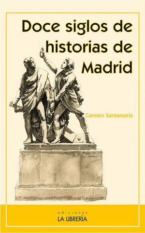 DOCE SIGLOS DE HISTORIAS DE MADRID