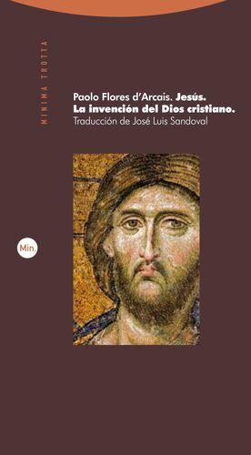 JESÚS. LA INVENCIÓN DEL DIOS CRISTIANO. TROTTA-MINIMA