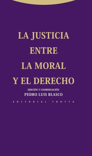 JUSTICIA ENTRE LA MORAL Y EL DERECHO, LA.