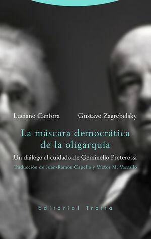 LA MÁSCARA DEMOCRÁTICA DE LA OLIGARQUÍA
