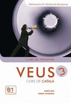 VEUS 3, CURS DE CATALÀ. LLIBRE DEL PROFESSOR