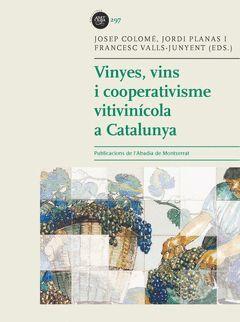 VINYES, VINS I COOPERATIVISME VITÍVINÍCOLA A CATALUNYA