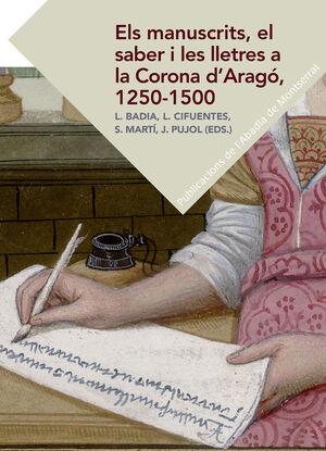 ELS MANUSCRITS, EL SABER I LES LLETRES A LA CORONA D'ARAGÓ, 1250-1500