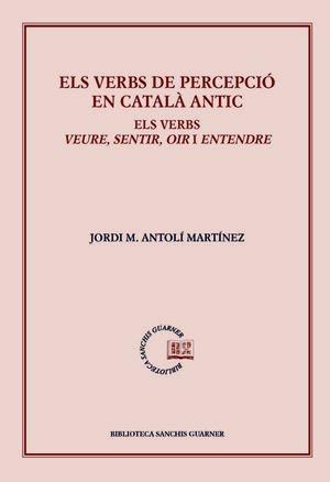 ELS VERBS DE PERCEPCIÓ EN CATALÀ ANTIC