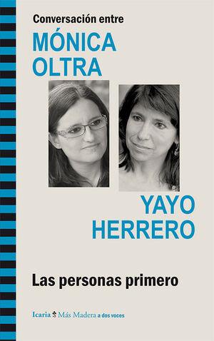 CONVERSACION ENTRE MONICA OLTRA Y YAYO HERRERO.ICARIA