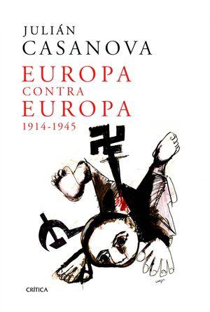 EUROPA CONTRA EUROPA (1914-1945). CRITICA-RUST