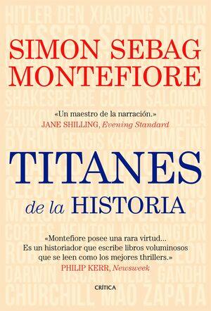 TITANES DE LA HISTORIA. CRITICA-HISTORIA-DURA
