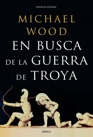 EN BUSCA DE LA GUERRA DE TROYA.CRITICA-RUST