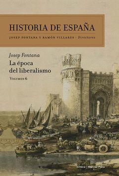 LA EPOCA DEL LIBERALISMO.CRITICA-HISTORIA DE ESPAÑA VOL. 6-