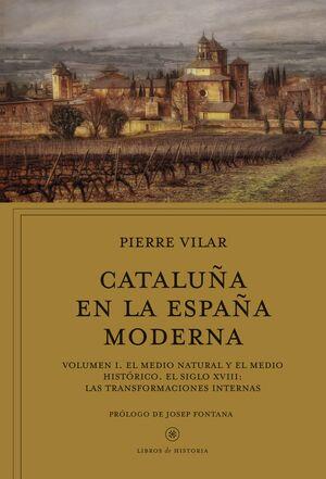 CATALUÑA EN LA ESPAÑA MODERNA, VOL. 1
