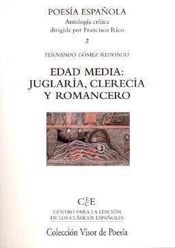EDAD MEDIA: JUGLARÍA, CLERECÍA Y ROMANCERO.POESIA ESPAÑOLA. VISOR