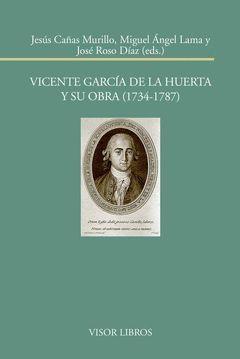 VICENTE GARCÍA DE LA HUERTA Y SU OBRA (1734-17879