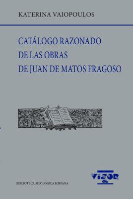 CATÁLOGO RAZONADO DE LAOBRA DE JUAN DE MATOS  FRAGOSO