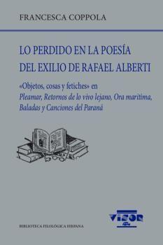 LO PERDIDO EN LA POESÍA DEL EXILIO DE RAFAEL ALBERTI