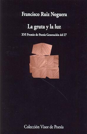 GRUTA Y LA LUZ,LA. VISOR-POESIA-865