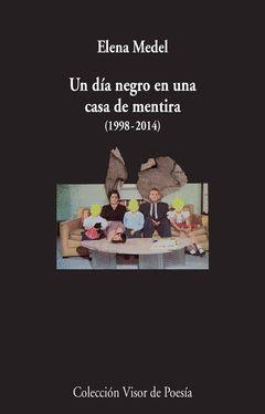 UN DIA NEGRO EN UNA CASA DE MENTIRA (1998-2014).VISOR-899