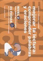 MEJORAR LA LECTURA 2 COMPRENDER PALABRAS Y ORACIONES 2