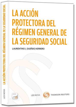 LA ACCIÓN PROTECTORA DEL RÉGIMEN GENERAL DE LA SEGURIDAD SOCIAL (PAPEL + E-BOOK)