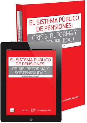 SISTEMA PÚBLICO DE PENSIONES: CRISIS, REFORMA Y SOSTENIBILIDAD, EL