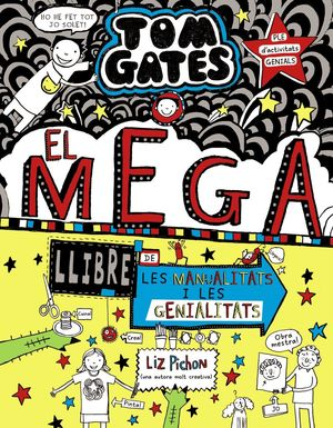 TOM GATES-016. EL MEGA LLIBRE DE LES MANUALITATS I LES GENIALITATS.BRUIXOLA-INF-DURA