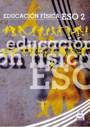 EDUCACIÓN FÍSICA ESO2. LIBRO DE TEXTO (COLOR).