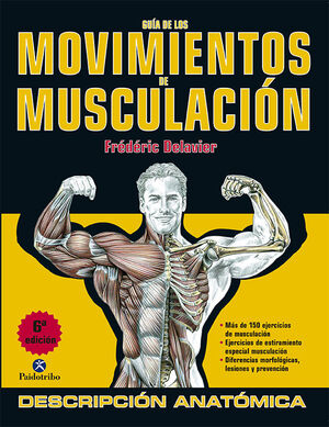 GUIA DE LOS MOVIMIENTOS DE MUSCULACION DESCRIPCION ANATOMICA (COLOR)