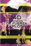 1040 EJERCICIOS DE FUERZA EXPLOSIVA. PAIDOTRIBO-RUST