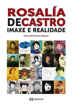 ROSALÍA DE CASTRO: IMAXE E REALIDADE