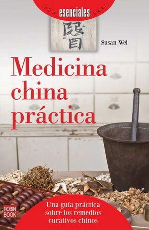 MEDICINA CHINA PRACTICA. ROBIN BOOK-ESENCIALES