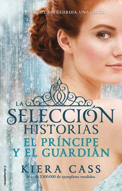 EL PRINCIPE Y EL GUARDIAN. HISTORIAS DE LA SELECCION VOL. 1